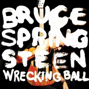 2 - Bruce Springsteen - Wrecking Ball