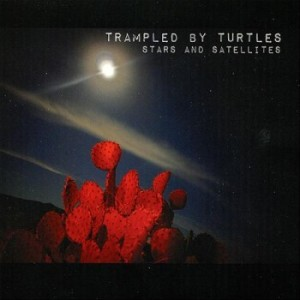 8 - Trampled By Turtles - Stars and Satellites