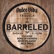 "Dulce Vida Organic Tequila's ""Barreled 2013"""