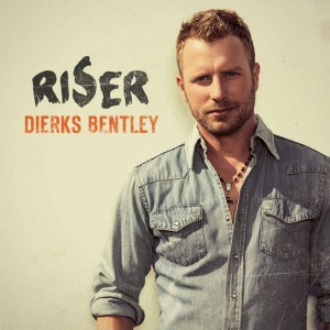 Dierks Bentley - Riser