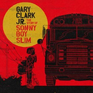 Gary Clark Jr - The Story of Sonny Boy Slim