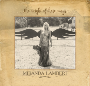 miranda-lambert-%22the-weight-of-these-wings%22
