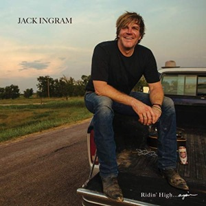 Jack Ingram - Ridin' High...Again